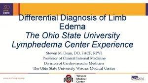 Differential Diagnosis of Limb Edema The Ohio State