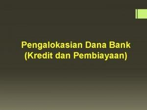 Pengalokasian Dana Bank Kredit dan Pembiayaan Pengertian Kredit