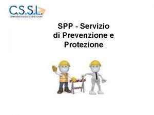SPP Servizio di Prevenzione e Protezione La prevenzione