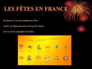 LES FTES EN FRANCE En France il ya