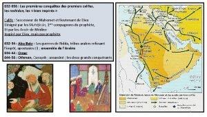 632 656 Les premires conqutes des premiers califes