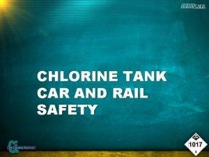 CHLORINE TANK CAR AND RAIL SAFETY CHLORINE TANK