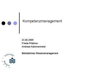 Kompetenzmanagement 23 06 2009 Frieda Pritzkow Andreas Kammermeier