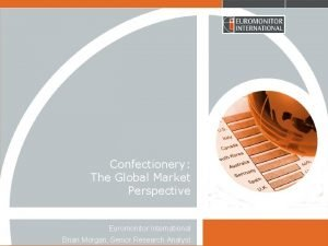 Confectionery The Global Market Perspective Euromonitor International Brian