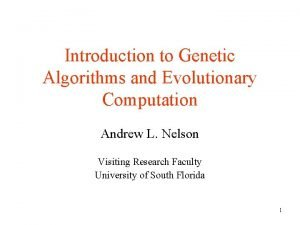 Introduction to Genetic Algorithms and Evolutionary Computation Andrew