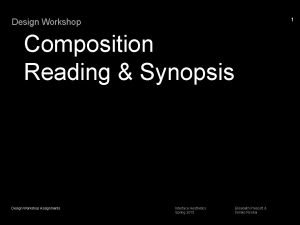 1 Design Workshop Composition Reading Synopsis Design Workshop