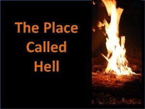 The Place Called Hell Who Was Hell Made