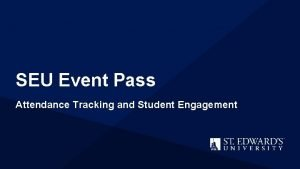 SEU Event Pass Attendance Tracking and Student Engagement