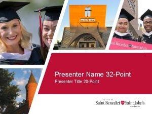 Presenter Name 32 Point Presenter Title 20 Point