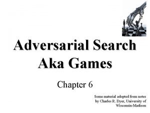Adversarial Search Aka Games Chapter 6 Some material