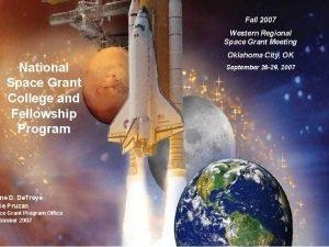 Fall 2007 Western Regional Space Grant Meeting Oklahoma