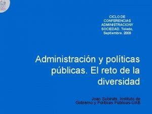 CICLO DE CONFERENCIAS ADMINISTRACIONY SOCIEDAD Toledo Septiembre 2009