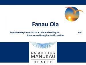Fanau Ola Implementing Fanau Ola to accelerate health