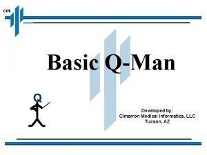 CMI Basic QMan Q Developed by Cimarron Medical