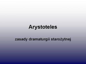 Arystoteles zasady dramaturgii staroytnej Arystoteles Ur 384 r