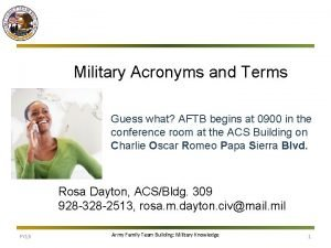 Military Acronyms and Terms Guess what AFTB begins