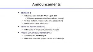 Announcements Midterm 1 is on Monday 713 12