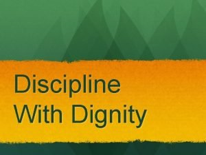 Discipline With Dignity The Discipline An approach that