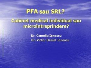 PFA sau SRL Cabinet medical individual sau microntreprindere