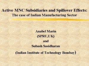 Active MNC Subsidiaries and Spillover Effects The case