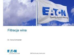 Filtracja wina Dr Ilona Schneider 2017 Eaton Corporation