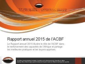 Rapport annuel 2015 de lACBF Le Rapport annuel