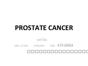 The prostate gland Incidence of Prostate Cancer and