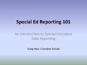 Special Ed Reporting 101 An Introduction to Special