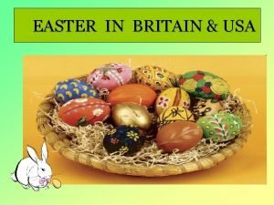 EASTER IN BRITAIN USA Easter What comes to