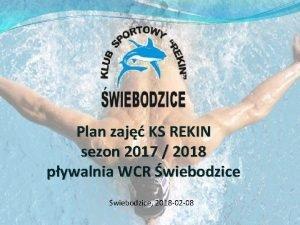 Plan zaj KS REKIN sezon 2017 2018 pywalnia