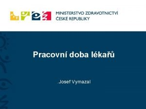 Pracovn doba lka Josef Vymazal Evropsk smrnice 200388ES
