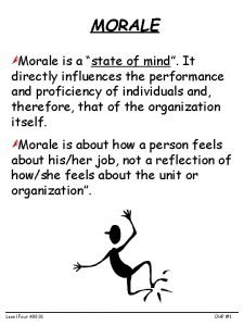 MORALE Morale is a state of mind It