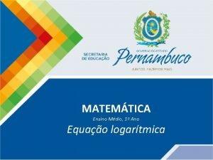 MATEMTICA Ensino Mdio 1 Ano Equao logartmica Matemtica