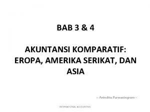 BAB 3 4 AKUNTANSI KOMPARATIF EROPA AMERIKA SERIKAT