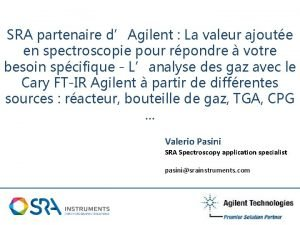 SRA partenaire dAgilent La valeur ajoute en spectroscopie