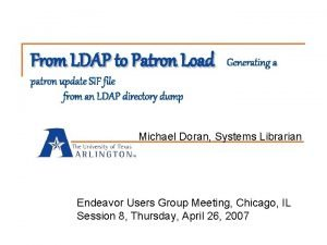 From LDAP to Patron Load Generating a patron