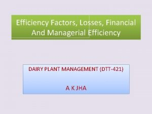 Efficiency Factors Losses Financial And Managerial Efficiency DAIRY