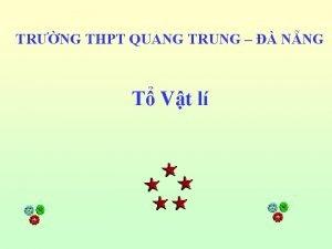TRNG THPT QUANG TRUNG NNG T Vt l