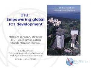 ITU at the heart of international Geneva ITU
