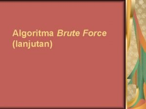 Algoritma Brute Force lanjutan Contohcontoh lain 1 Pencocokan