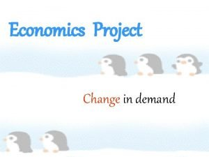 Economics Project Change in demand Change in demand