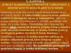 X KAPITOLA JURGEN HABERMAS O PROMN VEEJNOSTI A