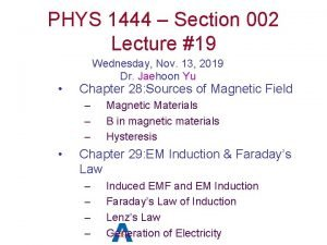 PHYS 1444 Section 002 Lecture 19 Wednesday Nov