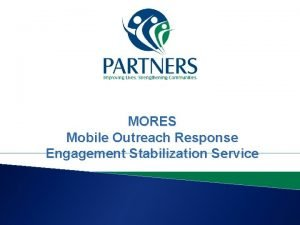 MORES Mobile Outreach Response Engagement Stabilization Service MORES