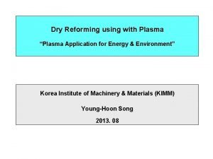 Dry Reforming using with Plasma Plasma Application for