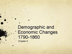 Demographic and Economic Changes 1790 1860 Chapter 9