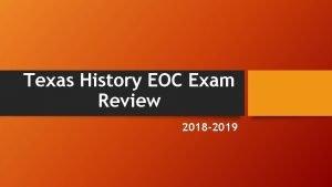 Texas History EOC Exam Review 2018 2019 EOC