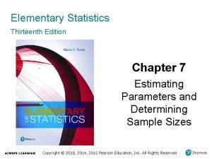 Elementary Statistics Thirteenth Edition Chapter 7 Estimating Parameters
