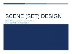 SCENE SET DESIGNING SCENERY FOR THEATRE STAGECRAFT MR