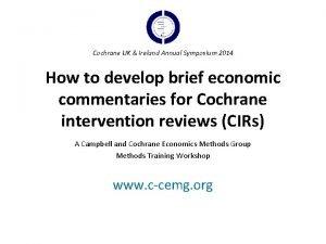 Cochrane UK Ireland Annual Symposium 2014 How to